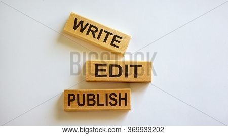 Wooden Blocks Form The Words 'write, Edit, Publish' On White Background.