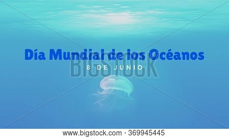 Design In Spanish For Oceans Day. Illustration, Banner, Card For World Ocean Day With Text. Concept