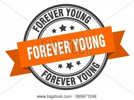 Forever Young Label. Forever Younground Band Sign. Forever Young Stamp