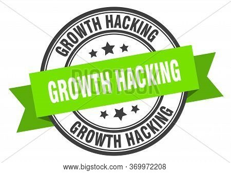 Growth Hacking Label. Growth Hackinground Band Sign. Growth Hacking Stamp