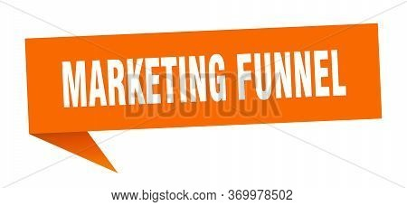 Marketing Funnel Speech Bubble. Marketing Funnel Ribbon Sign. Marketing Funnel Banner