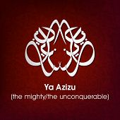 Arabic Islamic calligraphy of dua(wish) Ya Azizu ( the mighty/ the unconquerable) on abstract  background. poster