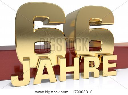 Golden digit sixty six and the word of the year. Translated from the German - years.3D illustration