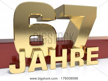 Golden digit sixty seven and the word of the year. Translated from the German - years.3D illustration