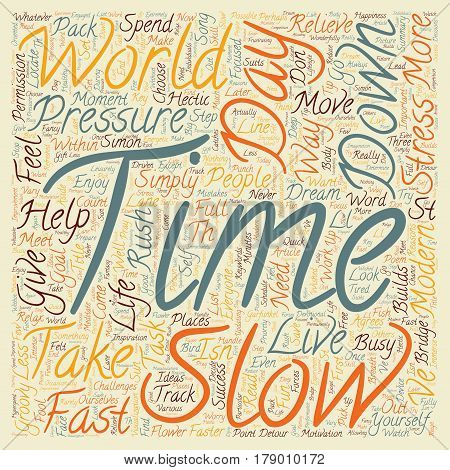 Slow Down You Move Too Fast text background wordcloud concept