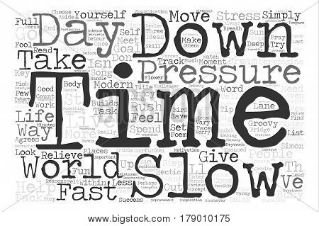 Slow Down You Move Too Fast Word Cloud Concept Text Background