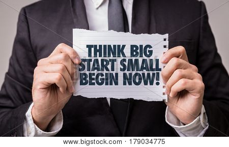 Think Big Start Small Begin Now!