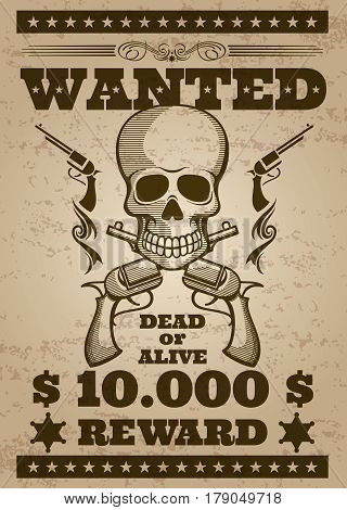 Retro wanted vector poster in wild west thematic. Banner wanted with human skull, illustration of wanted alive or dead for reward