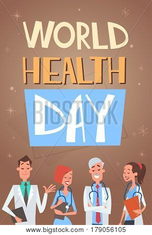 Group Medial Doctors Team Clinics Hospital World Health Day Concept Flat Vector Illustration