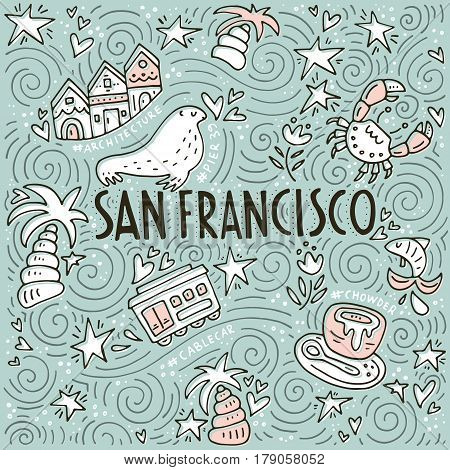 Vector illustration with symbols of San Fransisco made in doodle style with lettering.