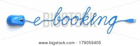 Blue mouse and cable in the shape of e-booking word - 3D illustration