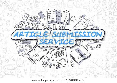 Article Submission Service - Hand Drawn Business Illustration with Business Doodles. Blue Text - Article Submission Service - Cartoon Business Concept.
