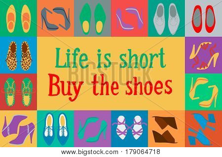Background with shoes in pop art style. Life is short, buy the shoes