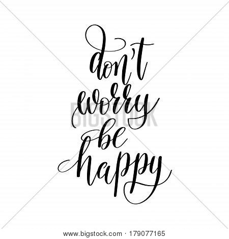 do not worry be happy inspirational quote about summer travel, positive journey phrase to poster, greeting card, printable wall art, calligraphy vector illustration