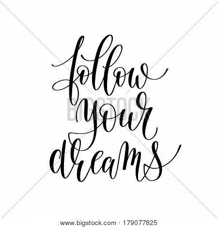 follow your dreams inspirational quote about summer travel, positive journey phrase to poster, greeting card, printable wall art, calligraphy vector illustration