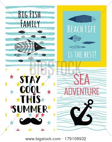 A set of cute sea vector cards. Inspiration posters with a fish anchor hand drawn mustaches and stars. Big fish family. Beach life is the best. Stay cool this summer lettering. Sea adventure.