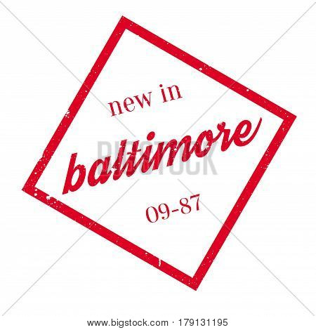 New In Baltimore rubber stamp. Grunge design with dust scratches. Effects can be easily removed for a clean, crisp look. Color is easily changed.