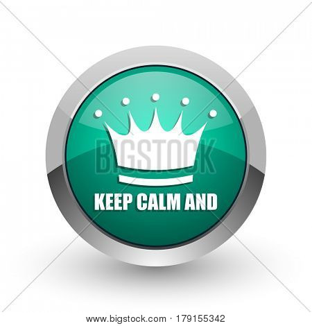 Keep calm and silver metallic chrome web design green round internet icon with shadow on white background.