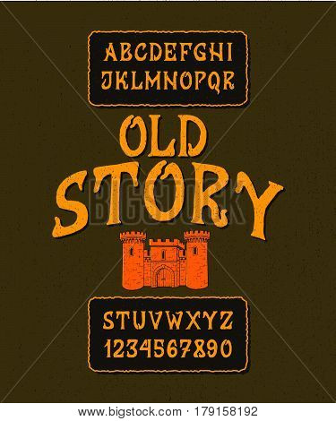 FONT OLD STORY. Hand crafted old retro vintage typeface design. Original handmade textured lettering type alphabet on background. Authentic handwritten font, vector letters and numbers.