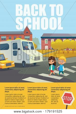 Pair of cheerful school kids walking across zebra crossing in front of stopped cars against trees and buildings on background. Educational poster with traffic sign and text box. Vector illustration.