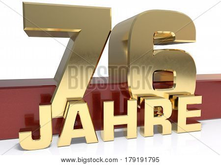 Golden digit seventy six and the word of the year. Translated from the German - years.3D illustration