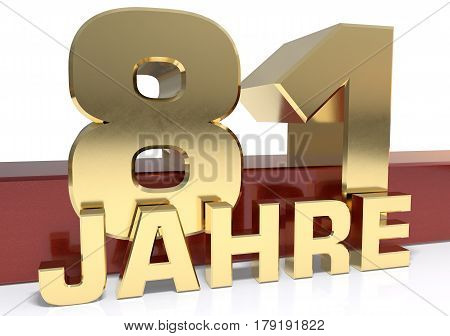 Golden digit eighty one and the word of the year. Translated from the German - years.3D illustration