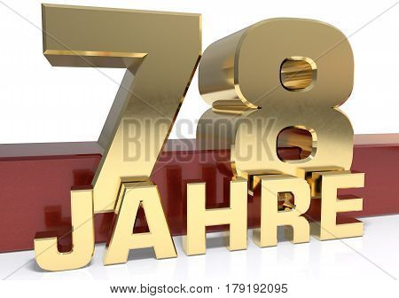 Golden digit seventy eight and the word of the year. Translated from the German - years.3D illustration