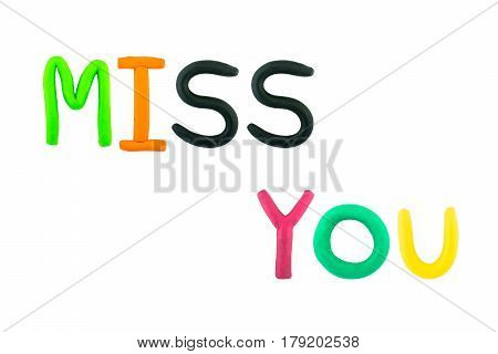 miss you , clay on white background