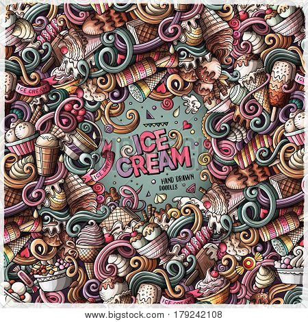 Cartoon hand-drawn doodles Ice Cream illustration. Colorful frame detailed, with lots of objects vector design background
