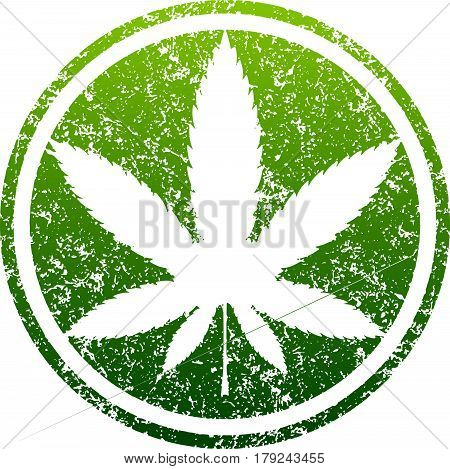 Cannabis or marijuana green leaf grunge design inscribed in a circle template for vector rubber stamp.