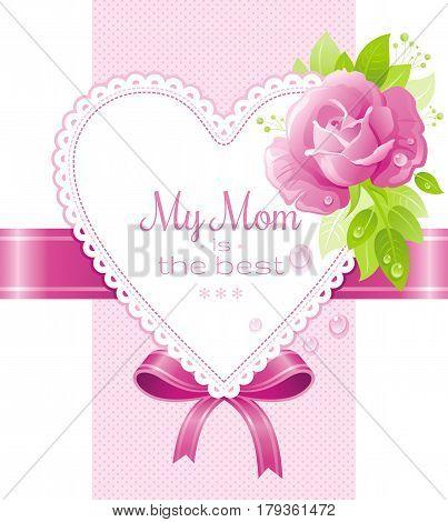 Flower rose blossom, dew drops holidays poster. My Mom is the best for mothers day greeting card. Elegant design, pink color background. Modern spring flowers vector illustration