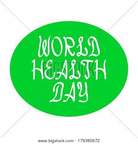 World health day black brush lettering in green ellipse on white of vector illustration