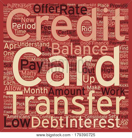 Balance Transfer Credit Cards A Way To Consolidate Debt text background wordcloud concept