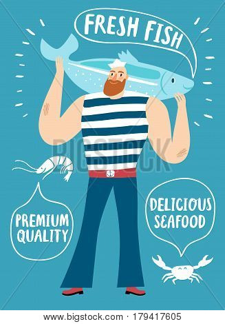 Seafood cartoon poster. Mighty fisherman sailor holding big speaking fish with bubble. Fresh fish delicious seafood and premium quality titles.