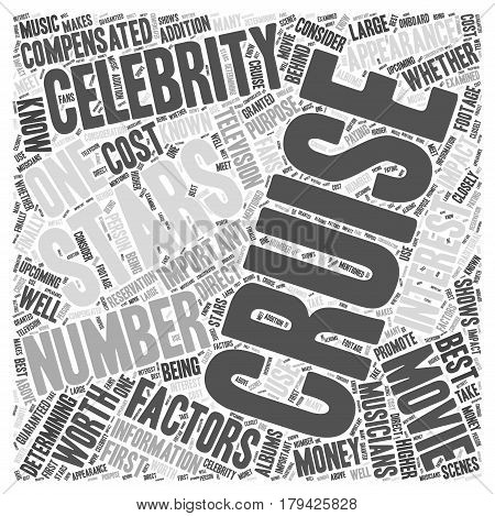Cruising With a Celebrity Are Celebrity Cruises Worth the Money Word Cloud Concept