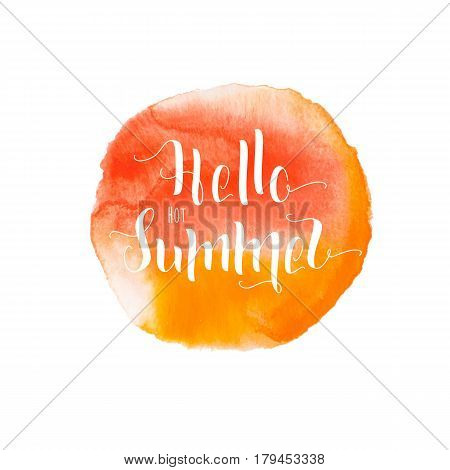 Orange color watercolor painted round spot that is suitable for the logo background. Hello hot Summer hand drawn lettering short phrase in aquarelle blot isolated on white