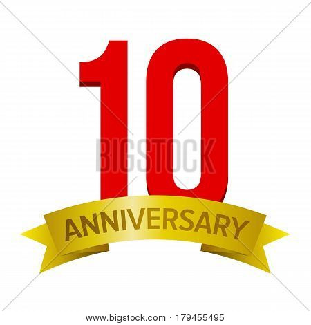 Vector label for ten years celebration. Red digits 10 and gold ribbon with word 'Anniversary'. Isolated on white.