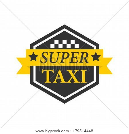 Super taxi emblem label in hexagon black frame with text and stars isolated on white. Vector illustration in flat design of delivery passengers service in yellow and black. Taxiing template badge