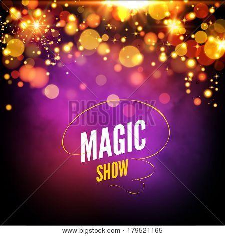 Magic show background design template. Vector magic lights background. Glowing lights effect bokeh.