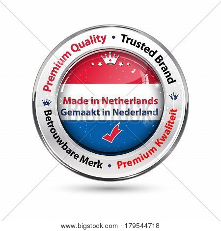 Made in Netherlands, Premium Quality (English and Dutch language: Gemaakt in Nederland, Premium Kwaliteit) - business commerce shiny icon with the Holland flag. Suitable for retail industry.
