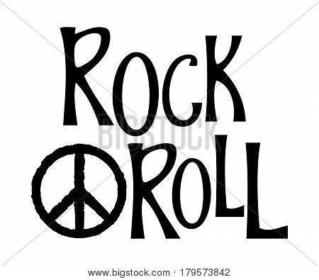 Hand drawn lettering rock and roll and hippie peace symbol. Concept design for card, print, t-shirt, postcard. Vector illustration.