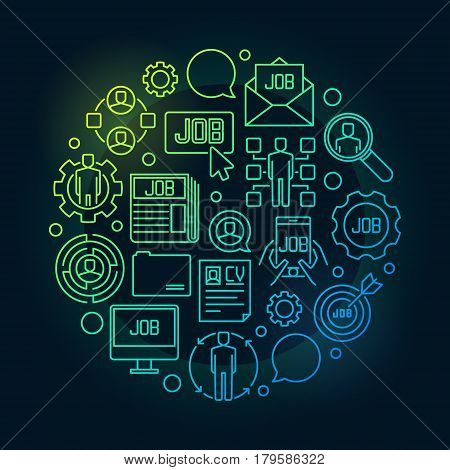 Job concept colorful illustration. Vector circular search jobs outline sign on dark background