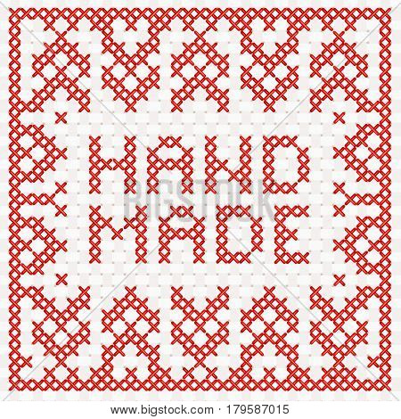 Cross-stitch inscription handmade. Vector Illustration. Embroidered. Decorative cross stitch needlework design.