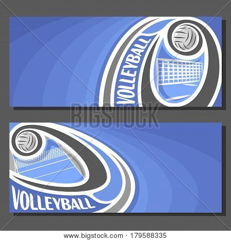 Vector banners for Volleyball game: thrown volleyball ball flying on curve trajectory above net on court, 2 tickets to sporting tournament with empty field for title text on blue abstract background.