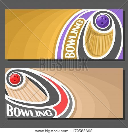 Vector banners for Bowling game: thrown bowling ball on curve trajectory sliding on wooden alley lane, 2 template tickets to amateur tournament with field for title text on beige abstract background.
