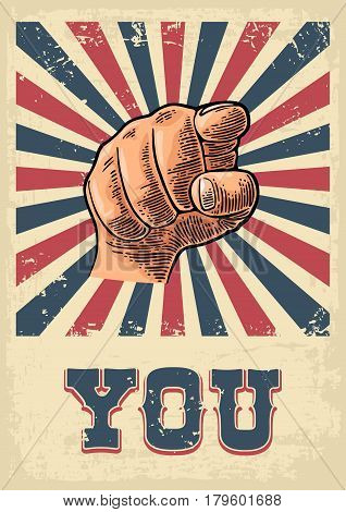 Motivational poster with hand pointing at you or the viewer listen text. Finger at viewer from front. Vector color vintage engraved illustration. I want you.