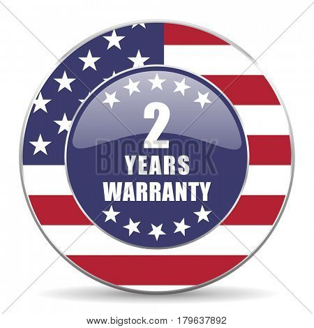 Warranty guarantee 2 year usa design web american round internet icon with shadow on white background.