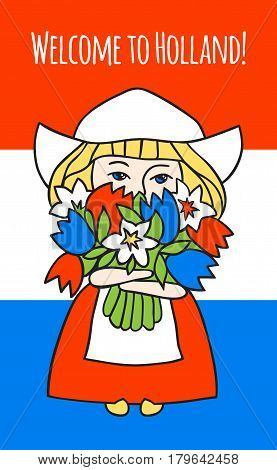 Welcome to Holland. Sweet girl with a big bouquet of tulips on the background of the flag of the Netherlands. National costume of Holland. Vector illustration of hand-drawn.