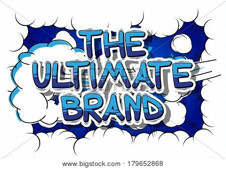 The Ultimate Brand - Comic book style word on abstract background.
