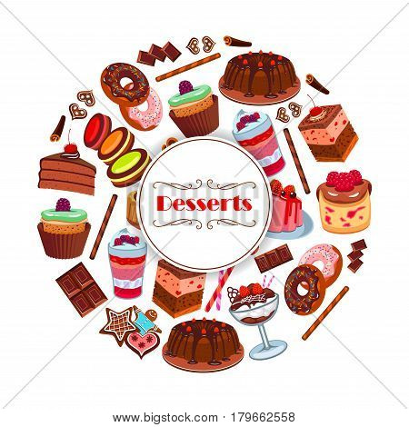 Dessert and pastry sweets poster with cake, cupcake, donut, chocolate, macaron, pudding, pie, gingerbread cookie and ice cream with cream, fruit, glaze and berry. Bakery, cafe, pastry shop design
